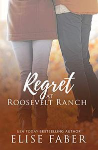 Regret at Roosevelt Ranch