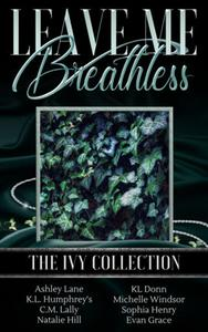 Leave Me Breathless: The Ivy Collection