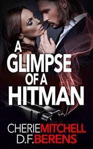 A Glimpse of a Hitman: A Mafia Romance Prequel