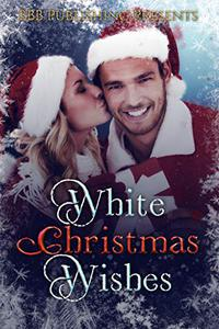 White Christmas Wishes: A Rom-Com Holiday Anthology