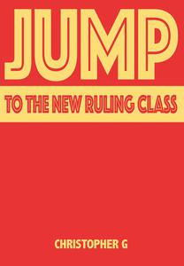 Jump To The New Ruling Class