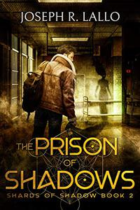 The Prison of Shadows: Shards of Shadow Book 2