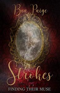 Strokes: A Dark Contemporary Reverse Harem Romance