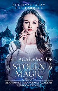 The Academy of Stolen Magic: YA Paranormal Academy Book Two