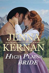 High Plains Bride: Trail Blazers Western Historical Romance