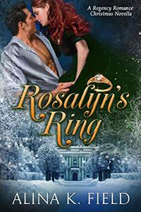 Rosalyn's Ring : A Regency Christmas Novella