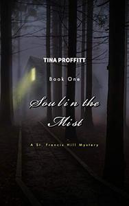 Soul in the Mist: A St. Francis Hill Mystery