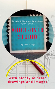 Blueprints to Building Your Own Voice-Over Studio