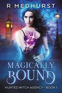 Magically Bound: An Urban Fantasy Novel