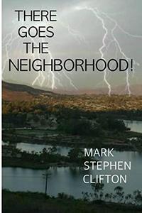 There Goes the Neighborhood!