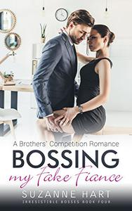 Bossing My Fake Fiance: A Brothers' Competition Romance