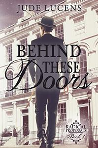 Behind These Doors: Radical Proposals Book 1