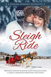 Sleigh Ride: A Seasonal Romance Anthology