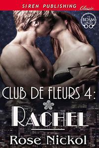 Club de Fleurs 4: Rachel [Club de Fleurs 4]