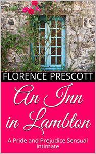 An Inn in Lambton: A Pride and Prejudice Sensual Intimate