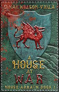 A House At War: House Arrath Book 1