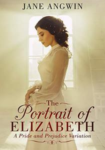 The Portrait of Elizabeth: A Pride and Prejudice Variation