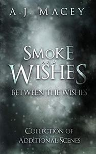 Smoke and Wishes: Between the Wishes: Collection of Additional Scenes