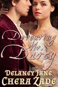 Devouring Mr. Darcy: An Erotic Pride and Prejudice BDSM Voyeur Short Story