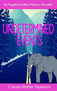 Undetermined Events: An Angela Panther Mystery Novella