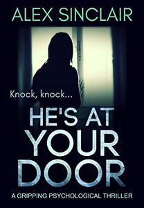 He's At Your Door: a gripping psychological thriller