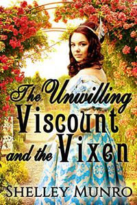 The Unwilling Viscount and the Vixen