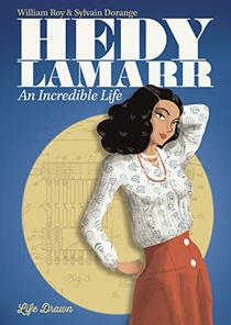 Hedy Lamarr: An Incredible Life
