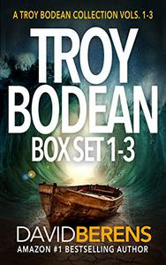 The Troy Bodean Tropical Thriller Series: Books 1-3