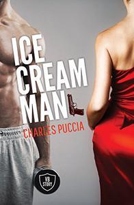 Ice Cream Man: Crime novel of obsession, greed, love, murder