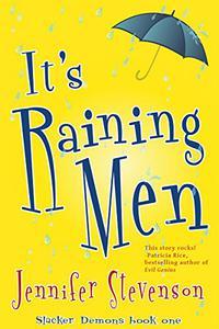 It's Raining Men: A Slacker Demons Novel