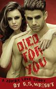 Died For You: A Zombie Love Story