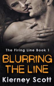 Blurring The Line: A steamy romantic suspense novel that will have you on the edge of your seat