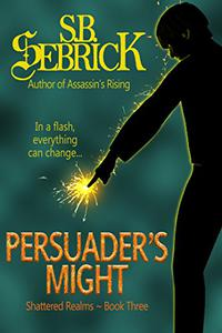 Persuader's Might: In a flash, everything can change...