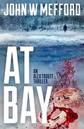 AT Bay (An Alex Troutt Thriller, Book 1)
