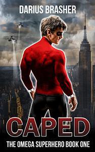 Caped: The Omega Superhero Book One