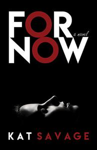 For Now: A Novel