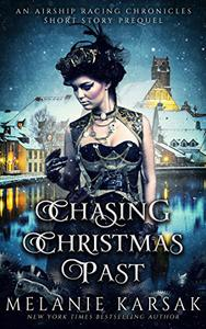 Chasing Christmas Past: An Airship Racing Chronicles Short Story Prequel