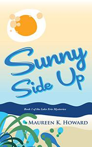 Sunny Side Up: Lake Erie Mysteries Book 1