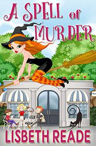 A Spell of Murder: An Ella Sweeting Aromatherapy Magic Cozy Mystery