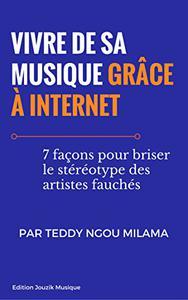 Vivre de sa musique grâce à Internet: 7 façons pour briser le stéréotype des artistes fauchés