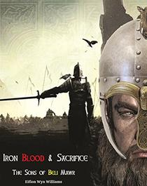 Iron Blood & Sacrifice: The Sons of Beli Mawr