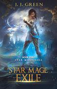 Star Mage Exile : Prequel to the science-fantasy Star Mage Saga