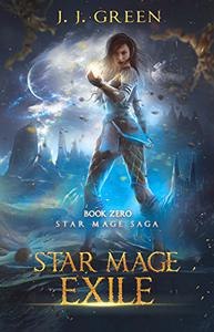Star Mage Exile : Prequel to the science-fantasy Star Mage Saga
