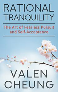 Rational Tranquility: The Art of Fearless Pursuit and Self-Acceptance