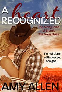 A Heart Recognized : The Texas Saga Book 1