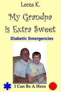 My Grandpa Is Extra Sweet: Diabetic Emergencies