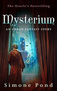 Mysterium: The Oracle's Foretelling: An Urban Fantasy Story