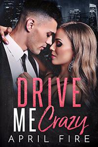 Drive Me Crazy: A Second Chance Romance