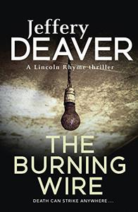 The Burning Wire: Lincoln Rhyme Book 9