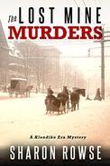 The Lost Mine Murders: A Klondike Era Mystery